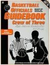 Basketball Officials Guidebook Crew of Three: High School Mechanics 2007-09 - Bill Topp, Ken Koester