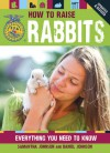 How to Raise Rabbits: Everything You Need to Know - Samantha Johnson, Daniel Johnson