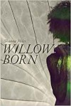 Willow Born - Shanna Reed Miles