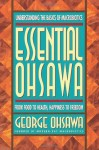 Essential Ohsawa: From Food to Health, Happiness to Freedom - George Ohsawa, Carl Ferre