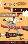 After You with the Pistol - Kyril Bonfiglioli