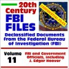 20th Century Fbi Files Declassified Documents From The Federal Bureau Of Investigation, Volume 11: Fbi And Government Officials, Including J. Edgar Hoover - Federal Bureau of Investigation
