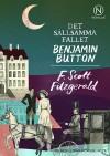 Det Sällsamma Fallet Benjamin Button - F. Scott Fitzgerald