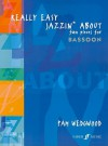 Really Easy Jazzin' About: Fun Pieces for Bassoon - Pam Wedgwood