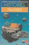 Histoires Fausses - Demètre Ioakimidis, Gérard Klein, Jacques Guimard
