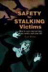 Safety for Stalking Victims: How to save your privacy, your sanity, and your life - Lyn Bates, Linden Gross