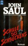 Schule des Schreckens - John Saul, Gabriele Lichtner