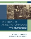 The Trial of Anne Hutchinson: Liberty, Law, and Intolerance in Puritan New England - Joel Karty, Mark C. Carnes, Michael P Winship