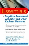 Essentials of Cognitive Assessment with KAIT and Other Kaufman Measures (Essentials of Psychological Assessment) - Elizabeth O. Lichtenberger, Alan S. Kaufman