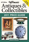 Warman's Antiques & Collectibles 2011 Price Guide - Mark F. Moran