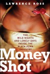 Money Shot: The Wild Nights and Lonely Days Inside the Black Porn Industry - Lawrence C. Ross