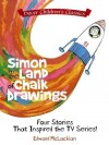 Simon in the Land of Chalk Drawings: Four Stories That Inspired the TV Series! by McLachlan, Edward (February 17, 2016) Paperback - Edward McLachlan