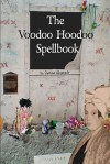The Voodoo Hoodoo Spellbook - Denise Alvarado