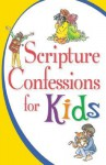 Scriptural Confessions For Kids (The Scripture Confessions Series) - Harrison House
