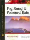 Fog, Smog, and Poisoned Rain - Michael Allaby