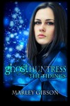 Ghost Huntress: The Tidings - Marley Gibson