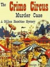 The Crime Circus Murder Case [A Gillian Hazeltine Courtroom Mystery] - George Worts
