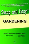 Cheap and Easy Gardening - Mary Young