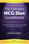 The Definitive HCG Diet Guidebook: Everything You Need to Know to Lose Weight Quickly, Safely, and Permanently - Daniel Millen, Susan Coon