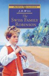 The Swiss Family Robinson - Johann David Wyss, W.H.G. Kingston