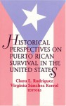 Historical Perspectives on Puerto Rican Survival in the United States - Clara E. Rodriguez