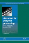 Advances in Polymer Processing: Macro- To Nano-Scales - Thomas S., L. Yang, Thomas S.