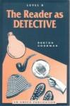 Reader As Detective Level B - Burton Goodman