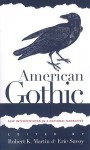 American Gothic: New Interventions in a National Narrative - Robert K. Martin, Eric Savoy