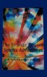 The Strange Request Sparks Adventures - Robert Stever