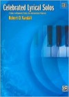 Celebrated Lyrical Solos, Bk 4: 7 Solos in Romantic Styles for Intermediate Pianists - Robert Vandall