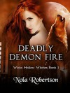Deadly Demon Fire (Wicks Hollow Witches Book 1) - Nola Robertson