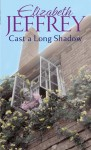 Cast a Long Shadow - Elizabeth Jeffrey