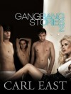 Gang Bang Stories 2 - Carl East