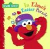In Elmo's Easter Parade (Sesame Street) - Naomi Kleinberg, Christopher Moroney