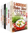 Slow Cooking Box Set (6 in 1): Over 250 Paleo, Low Carb, Gluten Free, Atkins, Indian Recipes to Control Your Weight with Slow Cooker (Low Carb Slow Cooker) - Paula Hess, Beth Foster, Dianna Grey, Eva Mehler, Vicki Day, Grace Cooper