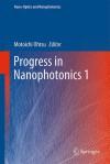 Progress In Nanophotonics 1 (Nano Optics And Nanophotonics) - Motoichi Ohtsu