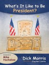 What's It Like to Be President - Dick Morris, Clayton Liotta