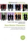 Rave Master Characters - Frederic P. Miller, Agnes F. Vandome, John McBrewster