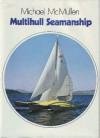Multihull Seamanship - Michael McMullen