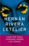 Canción para caminar sobre las Aguas - Hernán Rivera Letelier