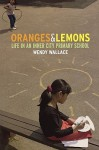 Oranges and Lemons: Life in an Inner City Primary School - Wendy Wallace