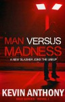 Man Versus Madness - Kevin Anthony