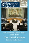 U.S. National Debate Topic, 2004-2005: The United Nations - Cullen Thomas