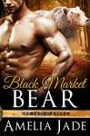 Black Market Bear (A Paranormal Shape Shifter Romance) (Genesis Valley Book 2) - Amelia Jade