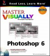 Master Visually Photoshop 6 (With Cd Rom) - Ken Milburn