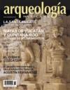 Mayas de Yucatan y Quintana Roo (Arqueología Mexicana, noviembre-diciembre 2005, Volumen XIII, Número 76) - Various