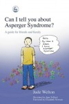 Can I tell you about Asperger Syndrome?: A guide for friends and family (Can I tell you about...?) - Jude Welton, Jane Telford, Elizabeth Newson