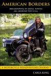 American Borders: A solo circumnavigation of the United States on a Russian sidecar motorcycle - Carla King