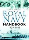 Royal Navy Handbook 1939-1945 - David Wragg