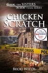 Chicken Scratch (The Sisters, Texas Mystery Series Book 1) - Becki Willis
